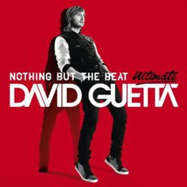 David Guetta - Nothing But the Beat: Ultimate Edition