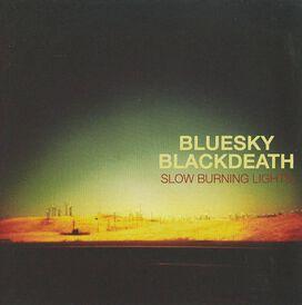 Blue Sky Black Death - Slow Burning Lights