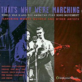 Various Artists - That's Why We're Marching: WWII and the American Folk Song Movement