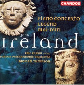 Eric Parkin - John Ireland: Piano Concerto; Mai-Dun; Legend