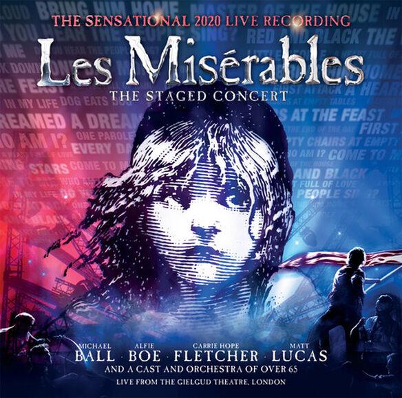 Claude-Michel Schönberg & Alain Boublil - Les Miserables: The Staged Concert (The Sensational 2020 Live Recording) [Live from the Gielgud Theatre, London]
