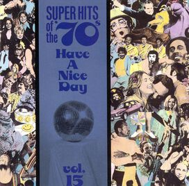 Various Artists - Super Hits of the '70s: Have a Nice Day, Vol. 15