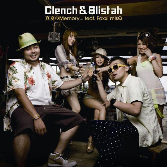 Clench & Blistah - Manatsu No Memory Feat.Foxxi Misq