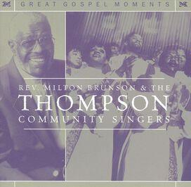 Rev Milton Brunson & The Thompson Community Singers - Great Gospel Moments