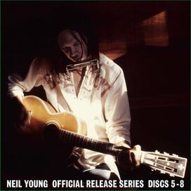 Neil Young - Official Release Series, Discs 5-8