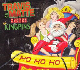 Travis Matte & the Zydeco Kingpins - Ho Ho Ho