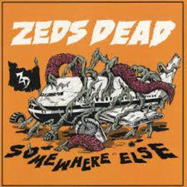Zeds Dead - Somewhere Else