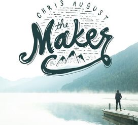 Chris August - Maker