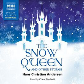 Hans Christian Andersen/Clare Corbett - Snow Queen & Other Stories