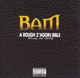 Bam - Rough Zaggin' Bible
