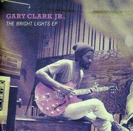 Gary Clark, Jr. - Bright Lights EP