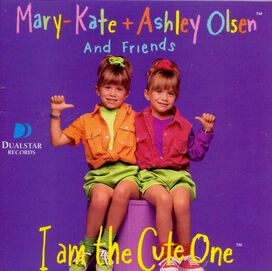 Mary-Kate & Ashley Olsen - I Am the Cute One