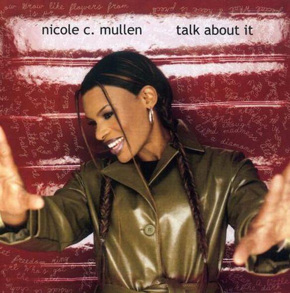 Nicole C. Mullen - Talk About It