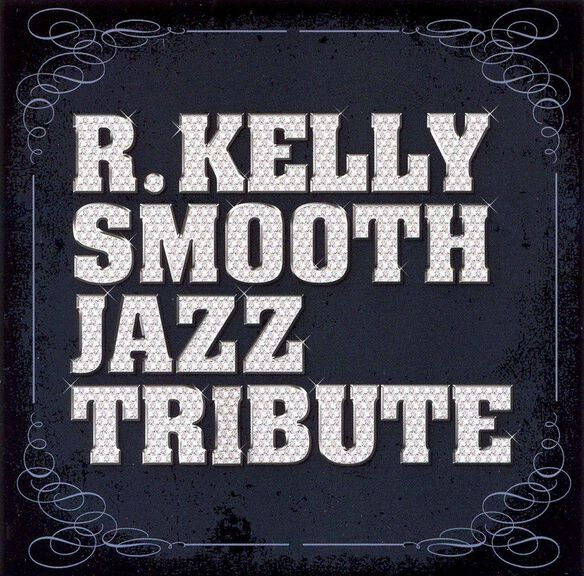 R.Kelly Smooth Jazz Tribu