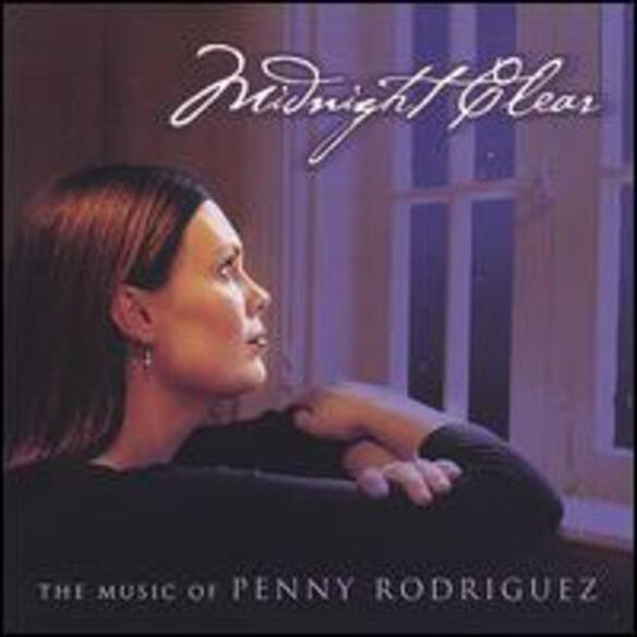 Midnight Clear The Music Of Penny Rodriguez