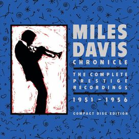 Miles Davis - Chronicle: The Complete Prestige Recordings (1951-1956)