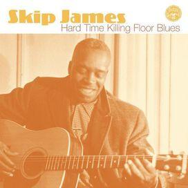 Skip James - Hard Time Killing Floor Blues