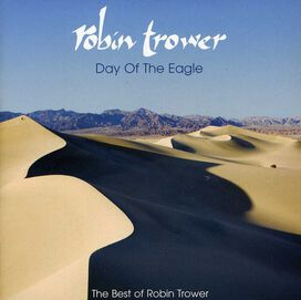 Robin Trower - Day of The The Best of Robin Trower