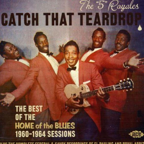 Catch That Teardrop: Best Of The Home Of The Blues