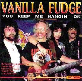Vanilla Fudge - Keep Me Hangin' On