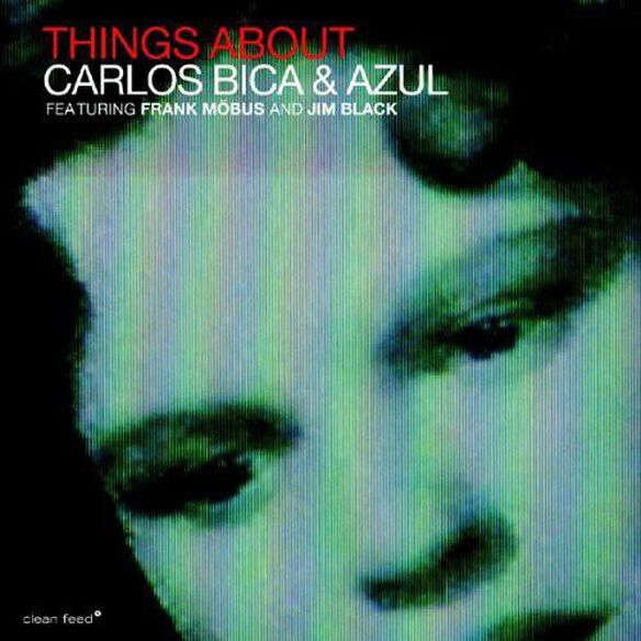 Carlos Bica & Azul Things About (Spa)