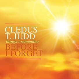 Cledus T. Judd - Things I Remember Before I Forget