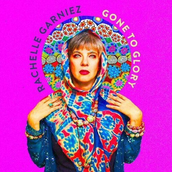 Rachelle Garniez - Gone To Glory