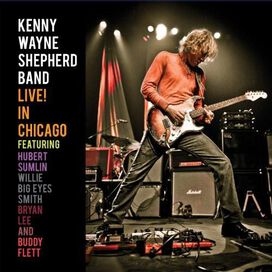Kenny Wayne Shepherd Band - Live! In Chicago