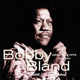 """Bobby """"Blue"""" Bland - Greatest Hits, Vol. 2: The ABC-Dunhill/MCA Recordings"""