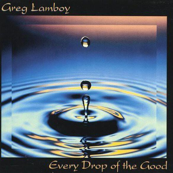 Every Drop Of The Good