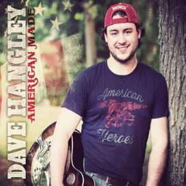 Dave Hangley - American Made