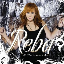 Reba McEntire - All the Women I Am