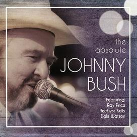 Johnny Bush - The Absolute Johnny Bush