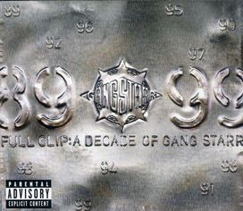Gang Starr - Full Clip: Decade of Gang Starr