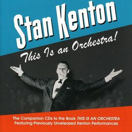 Stan Kenton Orchestra - This Is an Orchestra [Box Set]