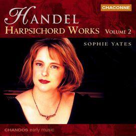 Sophie Yates - Handel: Harpsichord Works, Vol. 2