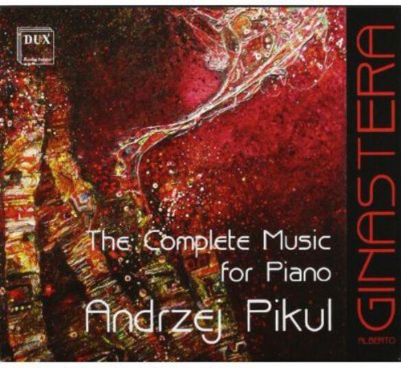 Ginastera/ Andrzej Pikul - Complete Music for Piano