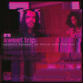 Sweet Trip - Walkers Beware! We Drive Into the Sun / Stab/Slow (Teal Vinyl)