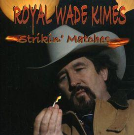 Royal Wade Kimes - Strikin Matches