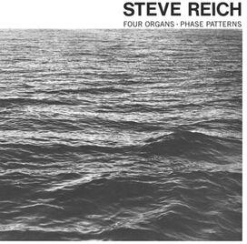 Steve Reich - Four Organs / Phase Patterns