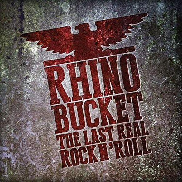 Rhino Bucket - Last Real Rock N' Roll