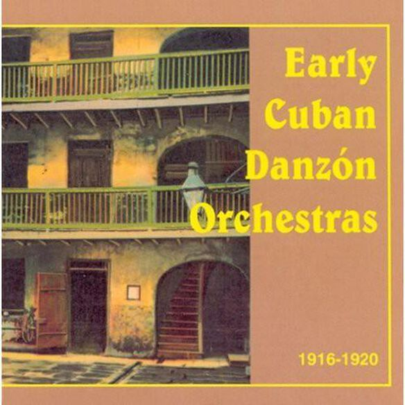 Early Cuban Danzon Orchestras 1916 20 / Various