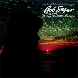 Bob Seger & the Silver Bullet Band - Distance