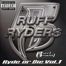 Ruff Ryders - Ryde or Die, Vol. 1