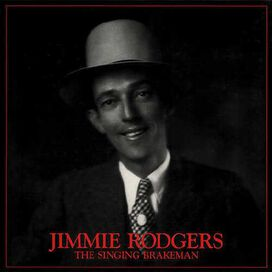 Jimmie Rodgers - Singing Brakeman [Bear Family]