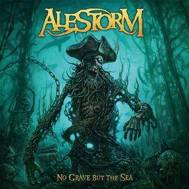 Alestorm - No Grave But the Sea