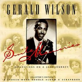 Gerald Wilson - Suite Memories: Reflections on Jazz Journey