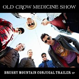 Old Crow Medicine Show - Brushy Mountain Conjugal Trailer