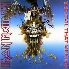 Iron Maiden - Evil That Men Do