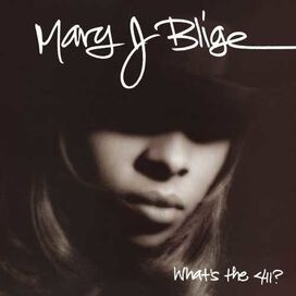 Mary J. Blige - What's the 411